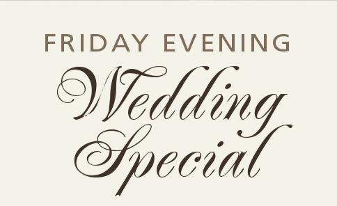 Friday Evening Wedding Reception Special