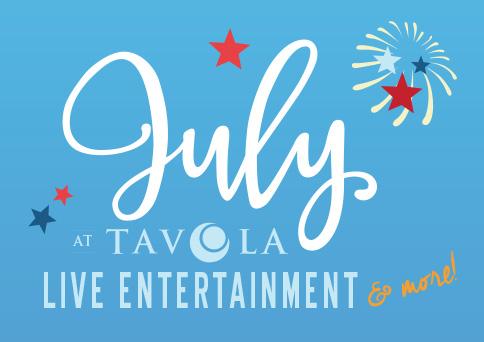 July Entertainment at Tavola Restaurant + Bar